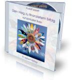 Dein Weg zu finanziellem Erfolg auf spiritueller Basis CD